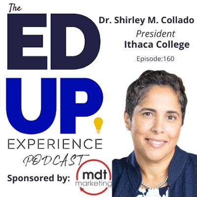 160: Aligning Infrastructure with Enrollment - with Dr. Shirley M. Collado, President, Ithaca College