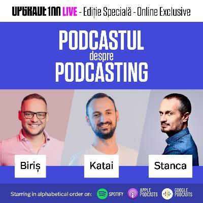 #62 SPECIAL: PODCAST DESPRE PODCASTING. Cu Robert Katai și Sergiu Biriș, la radio și mai ales online.