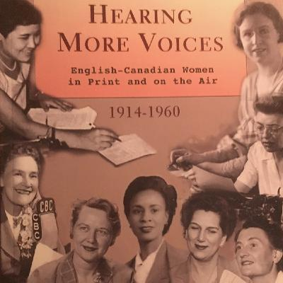 Peggy Kelly & Carole Gerson on reclaiming women's history in early Canadian broadcasting and publishing