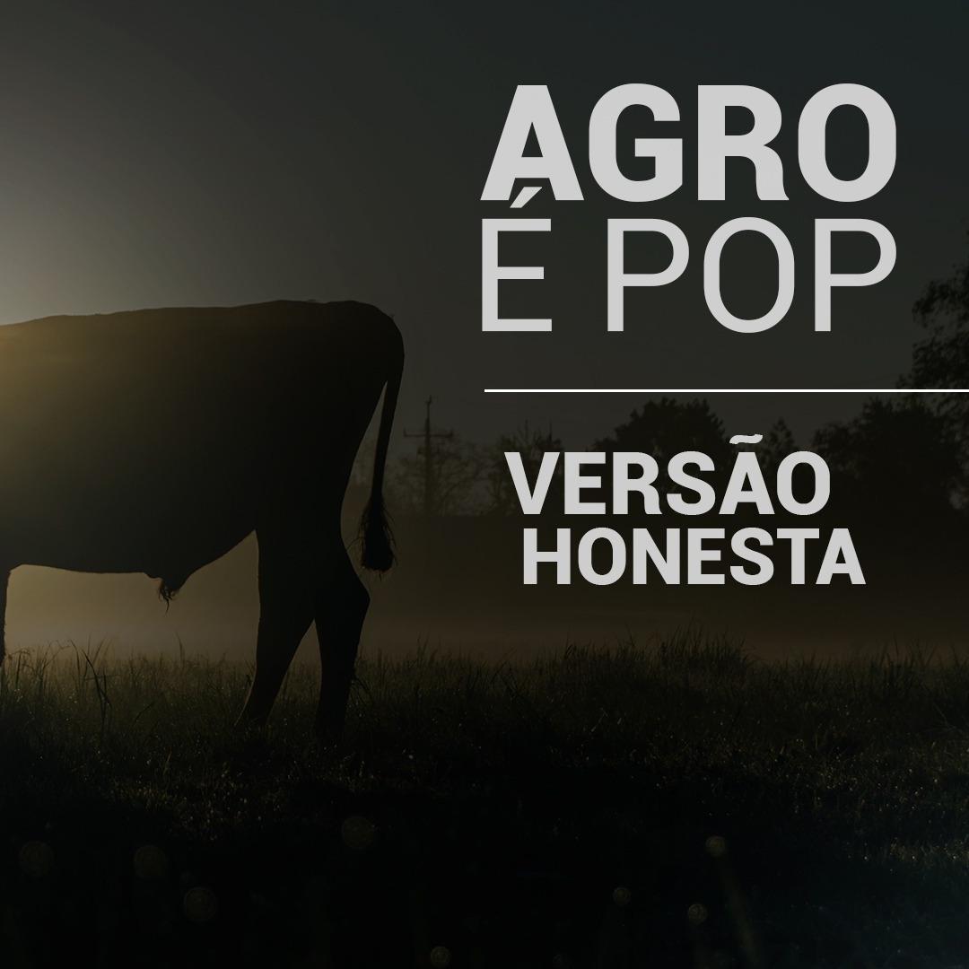 Agro é Pop (versão honesta)