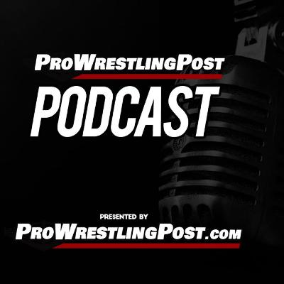 Pro Wrestling Post Podcast 05 (WWE, MLW, IMPACT! & Casey Michael