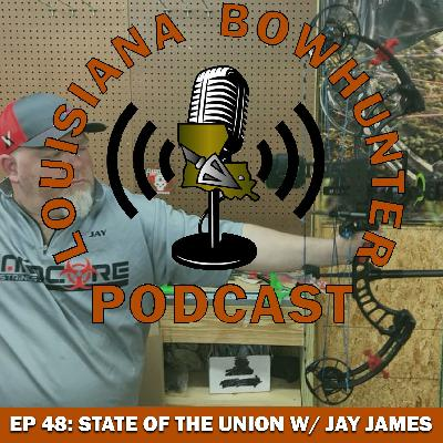 Episode 48: State of the Union with Jay James