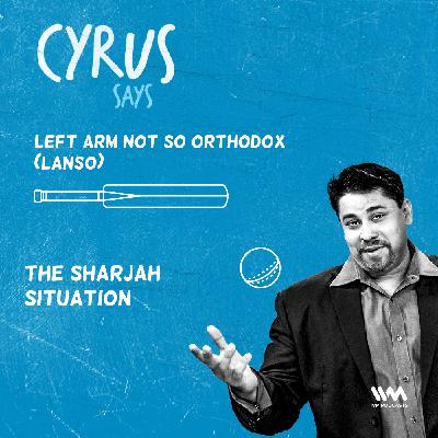 Ep. 570: LANSO: The Sharjah Situation
