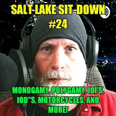 Salt Lake Sit-Down #24 - Monogamy and Polygamy, IOI's, IOD's, Motorcycles, and More!