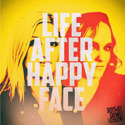 COMING SOON! Life After Happy Face - 7/9/2021
