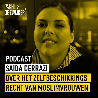 Saida Derrazi over het zelfbeschikkingsrecht van moslimvrouwen