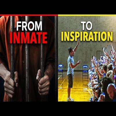 Motivational Podcasts | FROM INMATE TO INSPIRATION - One of the Most Motivational Speech You_ll Ever See