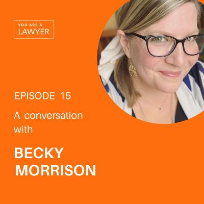 Becky Morrison - Executive Coach and Lawyer