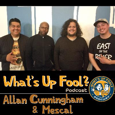 Ep 276 - Allan Cunningham and Mescal