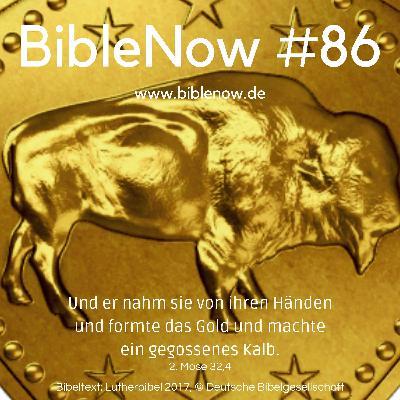 BibleNow #86: 2. Mose 31,6-32,14