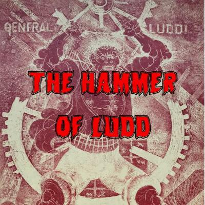 28. The Hammer of Ludd