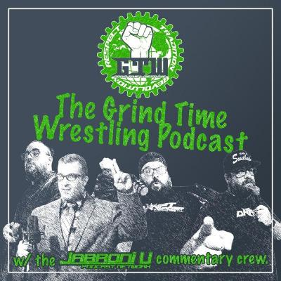 The Grind Time Wrestling Podcast: March to Glory