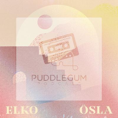 Puddlegum Podcast: Ösla (Ep. 4)