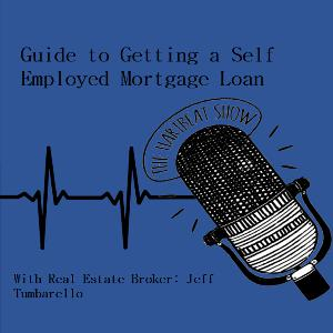 Ep #35 Guide to Getting a Self Employed Mortgage Loan
