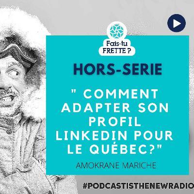 HORS-SERIE - Comment adapter son profil Linkedin au Québec ?