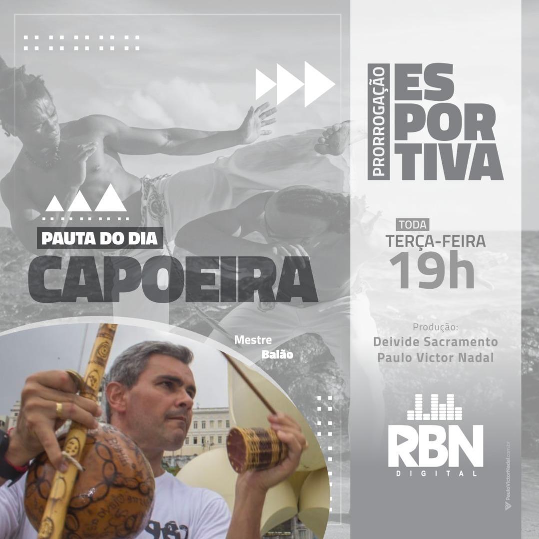 Prorrogação Esportiva #24 Capoeira