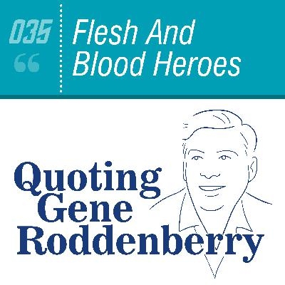 #035 Flesh And Blood Heroes