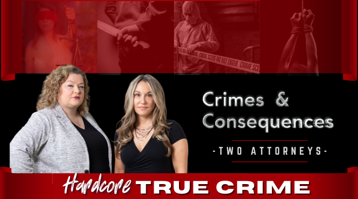 Crimes and Consequences Hardcore True Crime