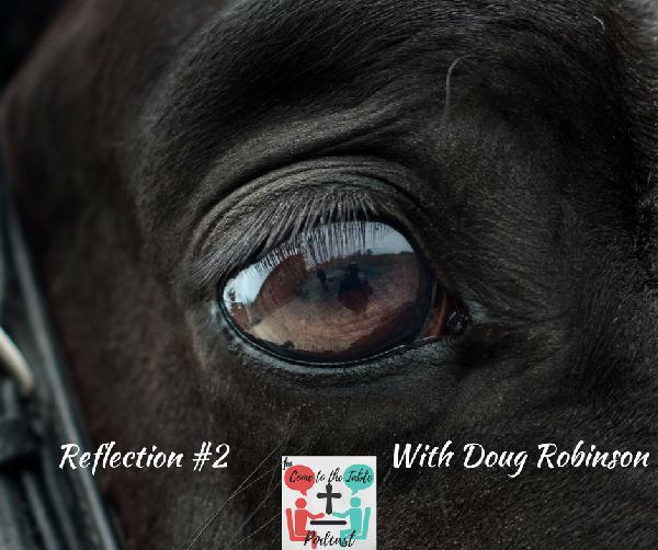Reflection # 2 with Doug Robinson