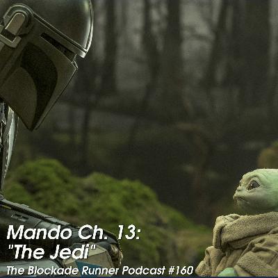 """Mando Ch. 13: """"The Jedi"""" - The Blockade Runner Podcast #160"""