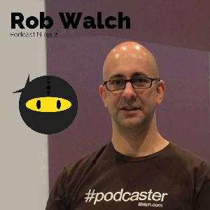 PN2: Rob Walch – Improve Your iTunes Ranking, SEO, and Drive Traffic to Your Podcast