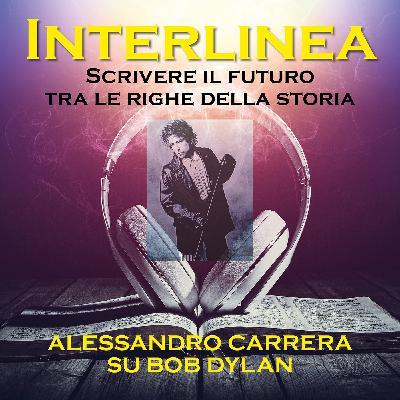 Il mondo interpretato dalle canzoni. Il caso Dylan secondo il suo traduttore, Alessandro Carrera
