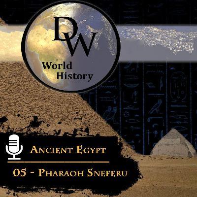 Ancient Egypt - 05 - Pharaoh Sneferu