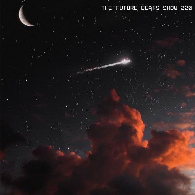 The Future Beats Show Epiosde 220