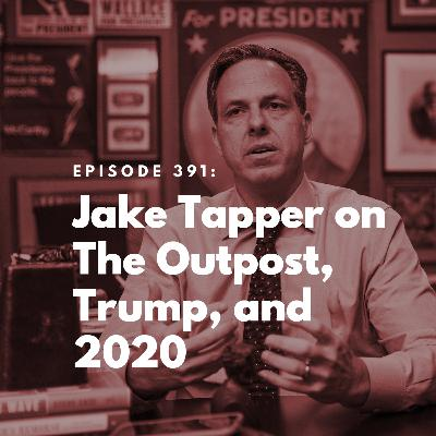 Jake Tapper on The Outpost, Trump, and 2020