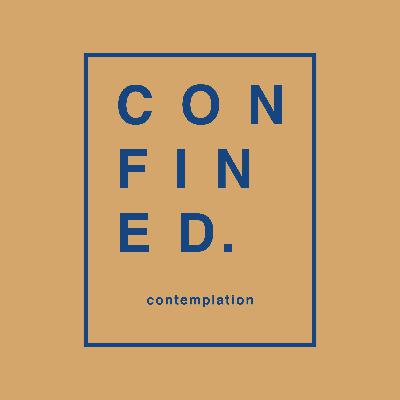 Confined Contemplation: Praying Our Sadness (Psalm 42)