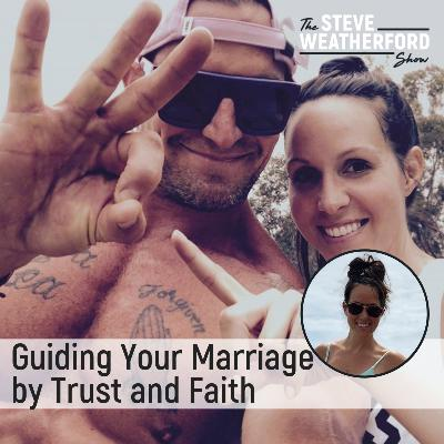 Guiding Your Marriage by Trust and Faith with Laura Weatherford