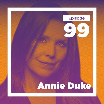 Annie Duke on Poker, Probabilities, and How We Make Decisions