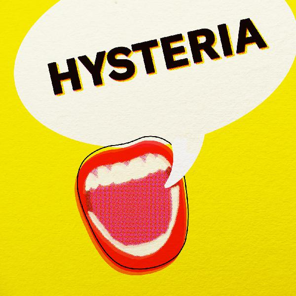 Hysteria (coming soon!)