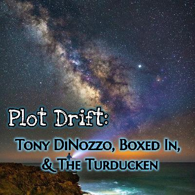 Plot Drift: Tony DiNozzo, Boxed In & the Turducken