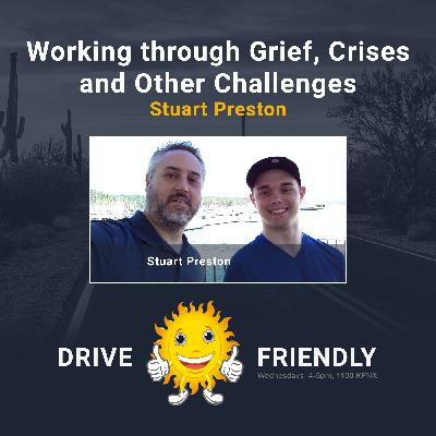Working through Grief, Crises and Other Challenges with guest Stuart Preston