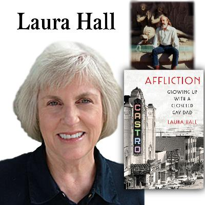 """Harvey Brownstone Interviews Laura Hall, Author of """"Affliction: Growing Up with a Closeted Gay Dad"""""""
