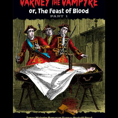 VAMPIRE FRIDAY Varney the Vampire OR The Feast of Blood (with Grady Hendrix)