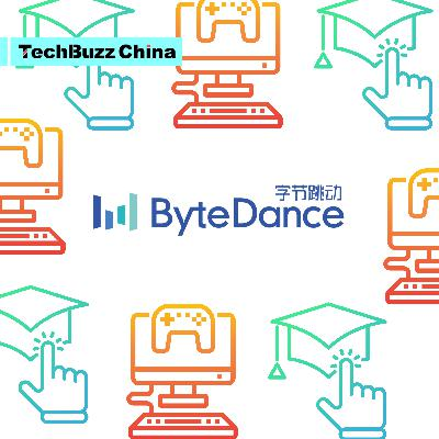 Ep. 66: Beyond TikTok: Bytedance's ambitions in gaming and education
