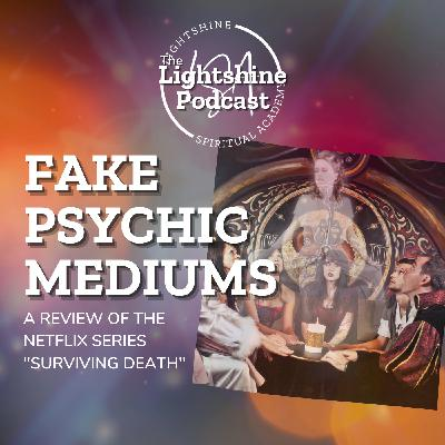 "15: Fake Psychic Mediums | A Review of the Netflix Series ""Surviving Death"""