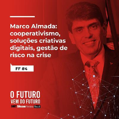 #4 - Marco Almada: cooperativismo, soluções criativas digitais, gestão de risco na crise
