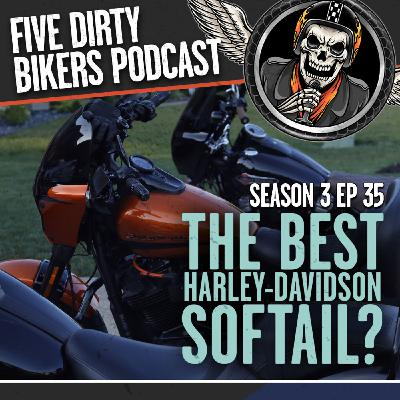 S3   EP 35 - What is the Best Harley Softail?