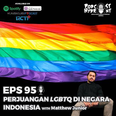 95. Perjuangan LGBTQ di Negara Indonesia with Matthew Leosio Junior