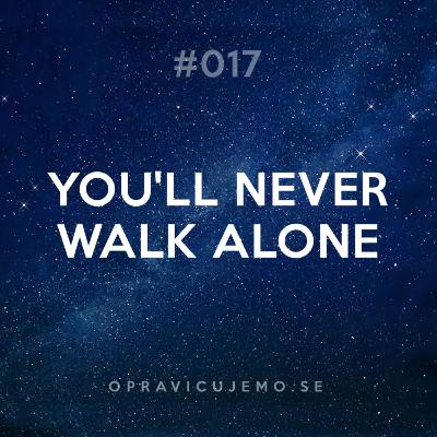 017: You'll Never Walk Alone
