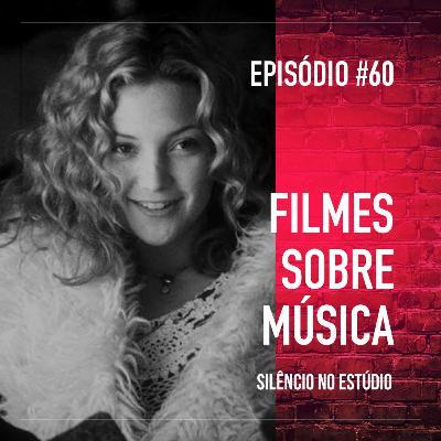#60 - Filmes Sobre Música