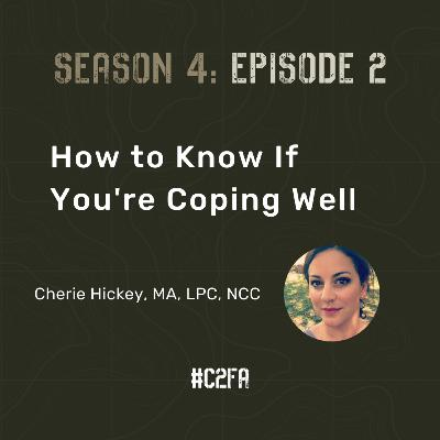 S4 E2 - How to Know If You're Coping Well (Special Guest: Cherie Hickey)