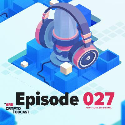 ARK Crypto Podcast #027 - A Brief History Of Ark With Commentary Using Arktimeline.com