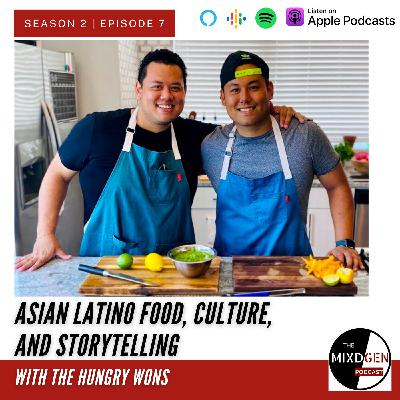 Asian Latino Food, Culture, and Storytelling with The Hungry Wons
