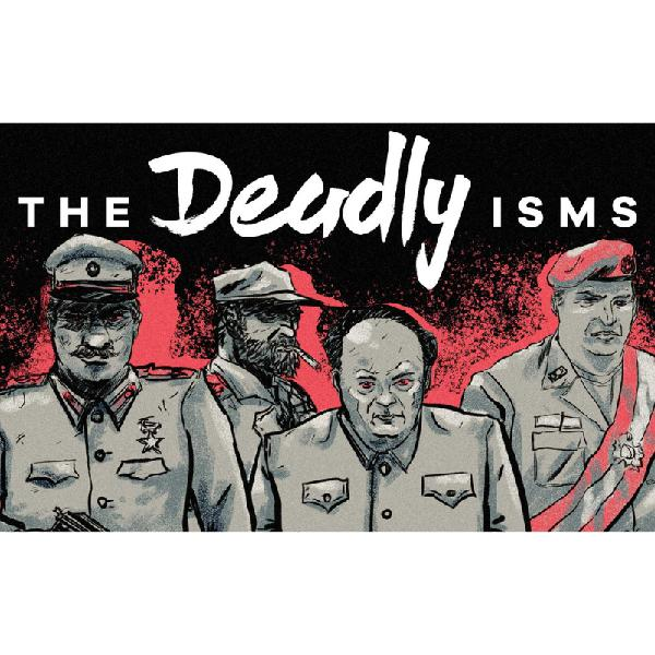 The Deadly Isms Series. The Descent of Venezuela, Things Dictators Don't Know and Fascism, the Dirtiest Word in Politics.