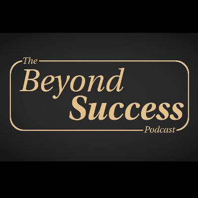 😎 🛩 🛥Beyond Success Episode 3 - Alaina Schwartz