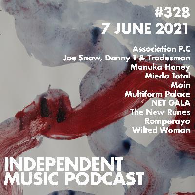 #328 - Wilted Woman, Manuka Honey, Romperayo, NET GALA, Joe Snow, Danny T & Tradesman - 7 June 2021